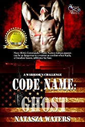Code Name: Ghost (A Warrior's Challenge series Book 1)