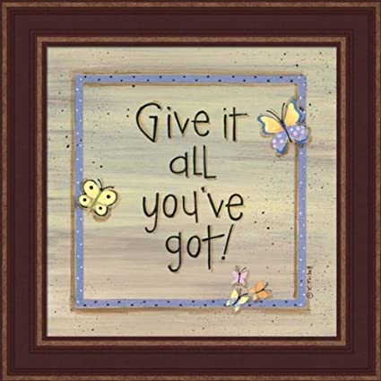 Amazon.com: Give It All You\'ve Got - Framed Art Print: Posters & Prints