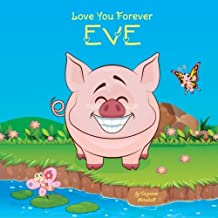 Love You Forever, Eve: Personalized Book: Love You Forever