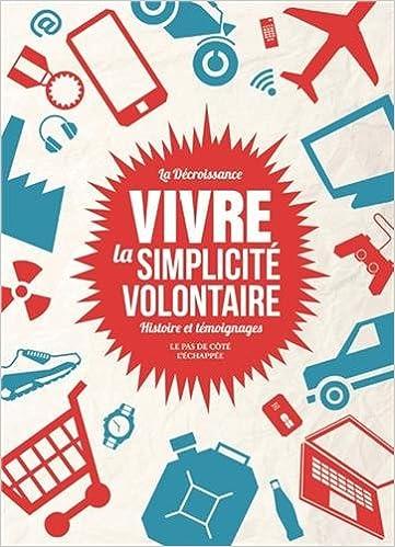 Livres gratuits La Décroissance : vivre la simplicité volontaire : Histoire et témoignages pdf ebook