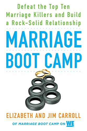 book cover - Marriage Boot Camp: Defeat the Top 10 Marriage Killers and Build a Roc... - Elizabeth Carroll