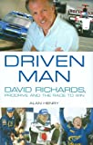 Driven Man: David Richards, Prodrive and the Race to Win