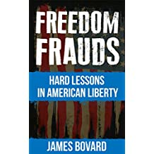 Freedom Frauds: Hard Lessons in American Liberty