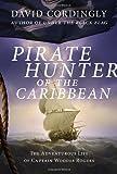 Pirate Hunter of the Caribbean, David Cordingly, 1400068150