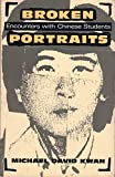 img - for Broken Portraits: Personal Encounters With Chinese Students by Michael David Kwan (1990-10-02) book / textbook / text book