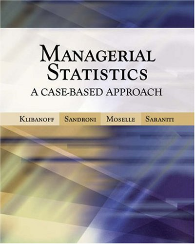 Managerial Statistics: A Case-Based Approach (with CD-ROM and Harvard Cases)