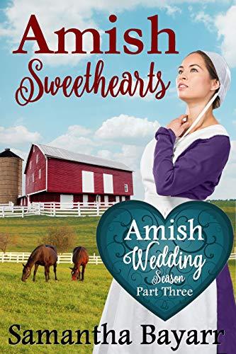 Amish Wedding Season (Amish Sweethearts Book 3)