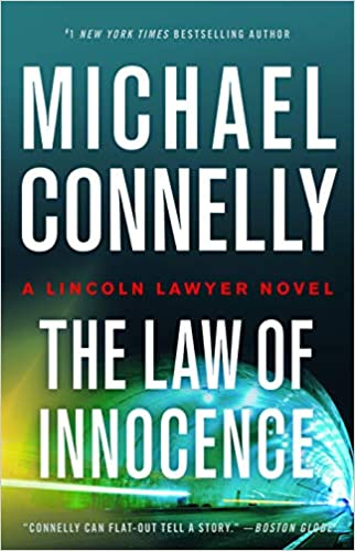 Amazon.com: Law of Innocence (A Lincoln Lawyer Novel, 6) (9780316485623): Connelly, Michael: Books
