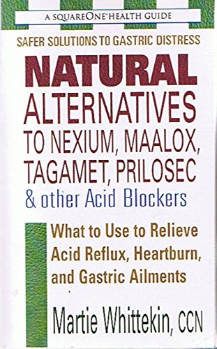 a-squareone-health-guide-natural-alternatives-to-nexium-maalox-tagamet-prilosec-other-acid-blockers-