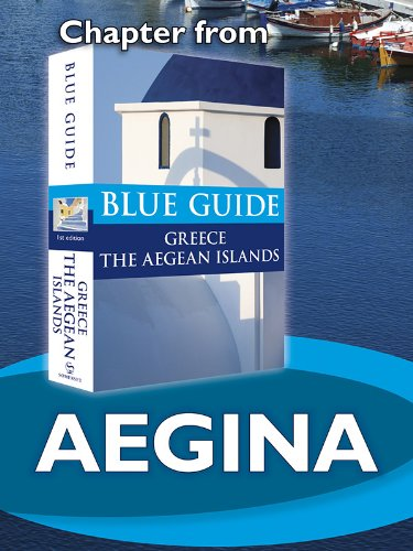 Aegina with Angistri - Blue Guide Chapter (from Blue Guide Greece the Aegean Islands)