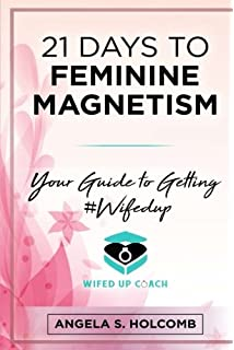39 Elements of Femininity: A Course for Women to Become a