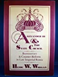 Alexander III and the State Council, Heide W. Whelan, 0813509424