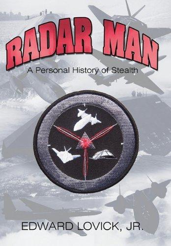 Radar Man: A Personal History of Stealth by Edward Lovick Jr ()
