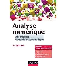Analyse numérique - Algorithme et étude mathématique - 2e édition : Cours et exercices corrigés (Mathématiques) (French Edition)