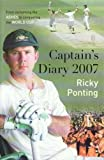 Ricky Pontings Captains Diary by Ricky Ponting (2008-04-25)