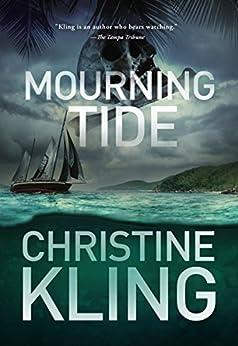 Mourning Tide (Seychelle Sullivan Book 5) by [Kling, Christine]