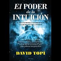 El poder de la intuición: El mecanismo de la sincronicidad, una respuesta del universo (Enigma (arcopress))