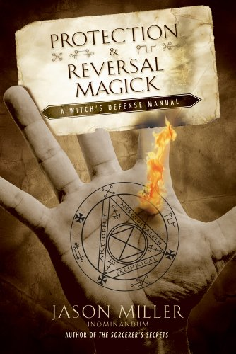 Protection and Reversal Magick (Beyond 101) (Bible Let Us Make Man In Our Image)