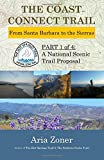 The Coast Connect Trail: From Santa Barbara to the Sierras (The Hot Springs Trail) (Volume 1)