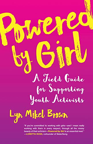 Powered by Girl: A Field Guide for Supporting Youth Activists by Beacon Press (Image #1)