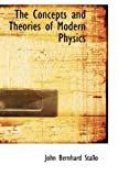 The Concepts and Theories of Modern Physics, John Bernhard Stallo, 1103789139