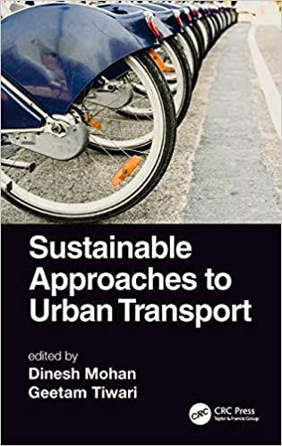 Sustainable Approaches to Urban Transport: Amazon.es: Dinesh Mohan, Geetam Tiwari: Libros en idiomas extranjeros