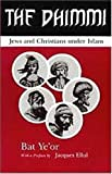 The Dhimmi: Jews & Christians Under Islam