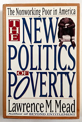 The New Politics Of Poverty: The Nonworking Poor In America
