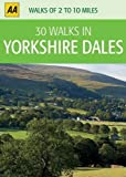 30 Walks in Yorkshire Dales (AA 30 Walks in) by AA Publishing (2010) Loose Leaf