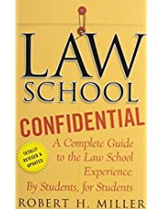 Law School Confidential: A Complete Guide to the Law School Experience: By Students, for Students: Written by Robert H. Miller, 2011 Edition, (3rd Revised Edition) Publisher: St. Martin's Griffin [Paperback]