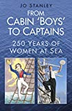 """From Cabin 'Boys' to Captains - 250 Years of Women at Sea"" av Jo Stanley"