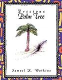 Precious Palm Tree, Samuel R. Watkins, 1426952678