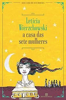 A casa das sete mulheres por [Wierzchowski, Leticia]