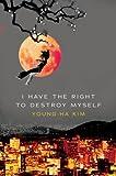 I Have the Right to Destroy Myself (Harvest Original)