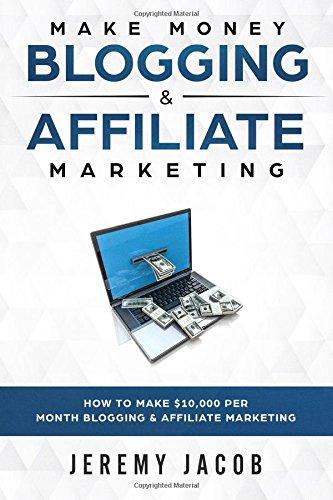 51dHt6lTeuL - Make Money Blogging & Affiliate Marketing: How To Make Money Blogging & Affiliate Marketing (Make Money Online 2018 How To Make $10,000 Per Month)