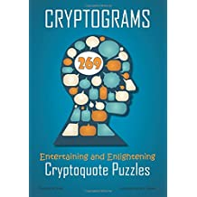 Cryptograms: 269 Entertaining and Enlightening Cryptoquote Puzzles