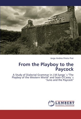 From the Playboy to the Paycock: A Study of Dialectal Grammar in J.M.Synge´s