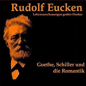 Goethe, Schiller und die Romantik Hörbuch