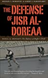 "The Defense of Jisr al-Doreaa: With E. D. Swintons ""The Defence of Duffers Drift"""