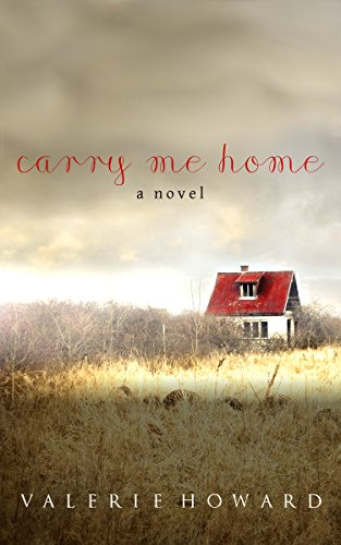 Carry Me Home by [Howard, Valerie]