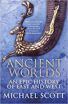 Book Ancient Worlds: An Epic History of East and West