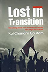 Lost in Transition: Rebuilding Nepal from the Maoi Paperback