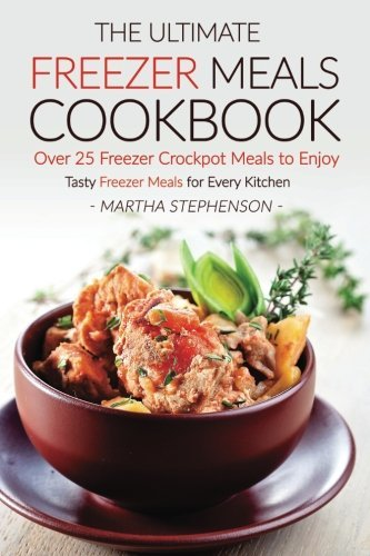 Ultimate Freezer Meals Cookbook Crockpot