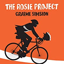 The Rosie Project: Don Tillman, Book 1 Audiobook by Graeme Simsion Narrated by Dan O'Grady