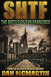 SHTF - The Battle for San Francisco: A Post Apocalyptic Thriller