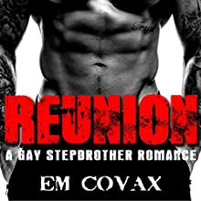 Reunion: Gay Stepbrother Romance Audiobook by Em Covax Narrated by Harrison Reed