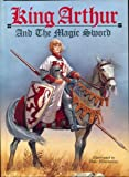 King Arthur and the Magic Sword, Howard Pyle and John James, 0803708246