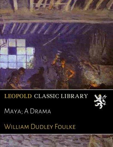Maya; A Drama
