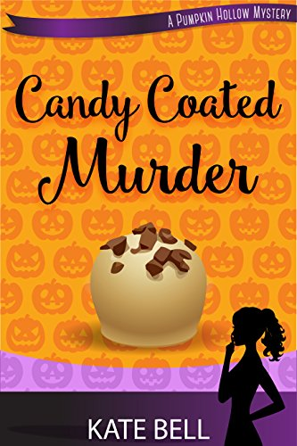 Candy Coated Murder: A Pumpkin Hollow Mystery, Book (Halloween Pumpkin Desserts)
