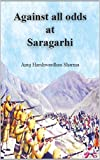 Against All Odds at Saragarhi